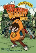 Super Chicken Nugget Boy and the Furious Fry (Super Chicken Nugget Boy...