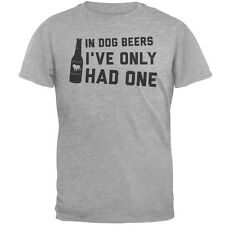 In Dog Beers I've Only Had One Heather Grey Soft Adult T-Shirt
