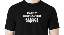Easily distracted by shiny objects funny T shirt