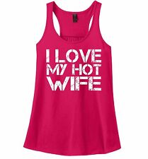 I Love My Hot Wife Ladies Racerback Tank Top Funny Valentines Day Gift Tank Z6