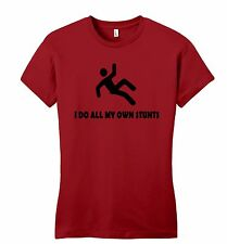 I Do All My Own Stunts Funny Juniors T Shirt Cute Gift Clumsy Klutz Petite Women
