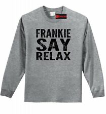 Frankie Say Relax Funny Mens Long Sleeve T Shirt 80s Music Hollywood T Shirt Z1