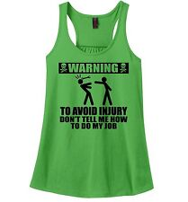 Warning Avoid Injury Dont Tell Me How Do My Job Funny Ladies  Tank Top Z6