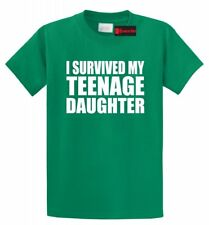 I Survived My Teenage Daughter Funny T Shirt Mother Father Mom Dad Gift Tee