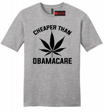 Cheaper Than Obamacare Funny Mens Soft T Shirt Weed Pot Smoke Stoner Gift Tee Z2