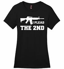 I Plead The 2nd Soft Ladies T Shirt Gun Rights Second Amendment AR15 Tee Z4