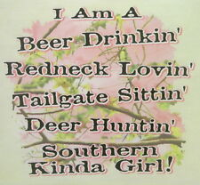 BEER DRINKING, REDNECK LOVIN' DEER HUNTIN' SOUTHERN KINDA GIRL SHIRT #208
