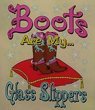 SASSY CHICK BOOTS ARE MY GLASS SLIPPERS SHIRT #SC-25