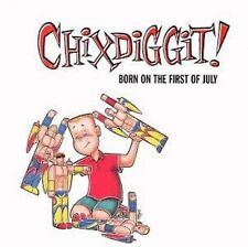 Born on the Fist of July - Chixdiggit Compact Disc