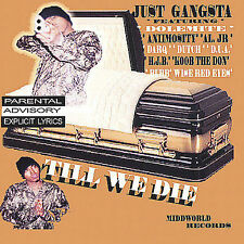 JUST GANGSTA CD TILL WE DIE