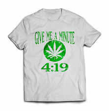 4:19 Give Me A Minute 420 Pot Head Stoner Smoker Kush Weed Funny T-shirt