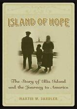 Island of Hope: The Journey to America and the Ellis Island Experience