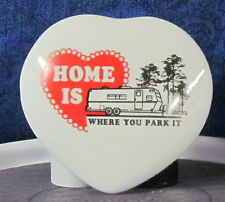 RV - - - HOME IS WHERE YOU PARK IT - - - Trailer on a Heart Shaped Covered Box