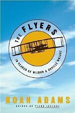 The Flyers : In Search of Wilbur and Orville Wright by Noah Adams (2003,...