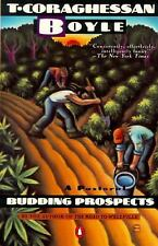 Budding Prospects: A Pastoral (Contemporary American Fiction), Boyle, T.C., Good