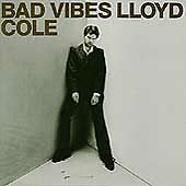Bad Vibes by Lloyd Cole (CD, May-1994, Rykodisc)