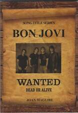 Bon Jovi - Wanted Dead or Alive Song Title Series by by Maguire Joan -Paperback