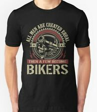 t-shirts Custom All men are created equal, then a few become Biker T Shirt Male