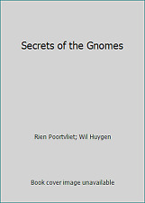 Secrets of the Gnomes by Wil Huygen; Rien Poortvliet