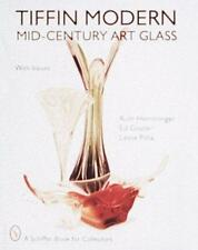 Tiffin Modern : Mid-Century Art Glass by Ruth Hemminger, Leslie A. Pina and...