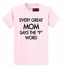 Every Great Mom Curses Funny T Shirt Mother's Day Mom Wife Gift Tee Shirt S-5XL