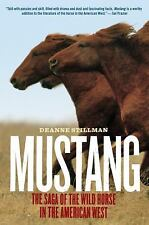 Mustang : The Saga of the Wild Horse in the American West by Deanne Stillman...