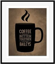 Quotes and Sayings, Baileys and Coffee, Funny Poster Art, Wall Decor Artwork