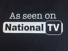 NEW FUNNY TSHIRT - As seen on National TV!