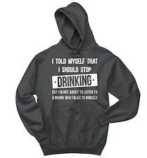 I Told Myself Stop Drinking Funny Sweatshirt Alcohol Beer Party Hoodie
