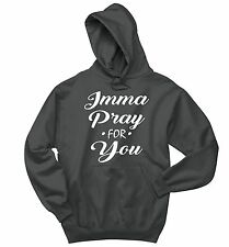 Imma Pray For You Sweatshirt Cute Religious Christian God Gift Hoodie