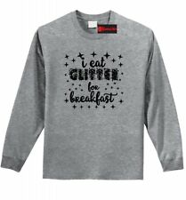 I Eat Glitter For Breakfast Funny Long Sleeve T Shirt Cute Gift Graphic Tee Z1