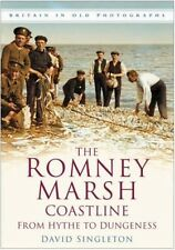 The Romney Marsh Coastline: From Hythe to Dungeness by David Singleton Paperback
