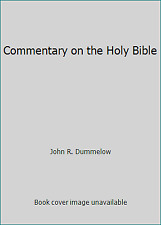 Commentary on the Holy Bible by John R. Dummelow
