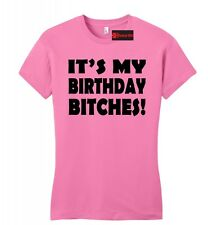 It's My Birthday B***hes Funny Petite Fitted T Shirt Cute B Day Gift Tee Sizing