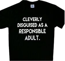 Cleverly disguised as a responsible adult New Tee black t'shirt