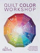 Quilt Colour Workshop: Creative Colour Combinations for Quilters by Quarterly BN