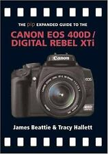 The PIP Expanded Guide to the Canon EOS 400D/Digital Rebel XTi (PIP Expanded...