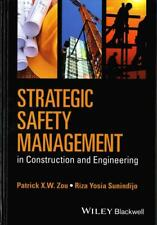 STRATEGIC SAFETY MANAGEMENT IN CONSTRUCTION AND ENGINEERING - ZOU, PATRICK X. W.