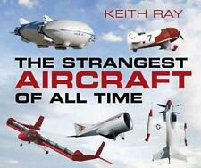 THE STRANGEST AIRCRAFT OF ALL TIME - RAY, KEITH - NEW PAPERBACK BOOK