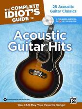 THE COMPLETE IDIOT'S GUIDE TO ACOUSTIC GUITAR HITS - ALFRED MUSIC PUBLISHING CO.