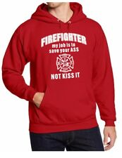 Firefighter My Job Is To Save Your Ass Not Kiss It Hoodie Sweater Hooded  Red
