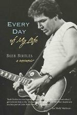 Every Day of My Life: A Memoir by Beeb Birtles Paperback Book