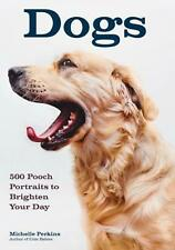 Dogs: 500 Pooch Portraits to Brighten Your Day by Michelle Perkins Paperback Boo