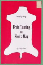 PINE RIDGE INDIAN Book: Sioux Way of Brain Tanning Hides, Detailed Instructions