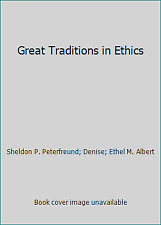 Great Traditions in Ethics by Ethel M. Albert; Denise; Sheldon P. Peterfreund