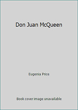 Don Juan McQueen by Eugenia Price