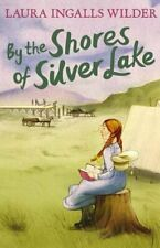 By the Shores of Silver Lake (The Little House on the... by Wilder, Laura Ingall