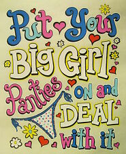 SASSY CHICKS PUT YOUR BIG GIRL PANTIES ON AND DEAL WITH IT SHIRT #SC-20