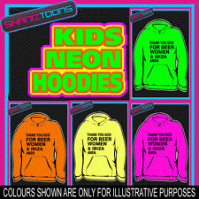 THANK YOU GOD FOR BEER WOMEN & IBIZA NEON  ELECTRIC KIDS CHILDS HOODIE HOODY