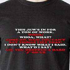 This Jew's in for a ton of work. WHOA! Whoa, what? Come on, sunny Funny T-Shirt